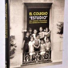 """Libros antiguos: EL COLEGIO """"ESTUDIO"""". UNA AVENTURA PEDAGÓGICA EN LA ESPAÑA DE LA POSGUERRA. Lote 235559885"""