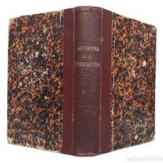 Libros antiguos: 1902. PEDAGOGÍA - APUNTES PARA LA CIENCIA DE LA EDUCACIÓN - MANUEL FERNÁNDEZ Y FERNÁNDEZ-NAVAMUEL. Lote 235878000
