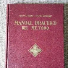 Libros antiguos: MANUAL PRÁCTICO DEL MÉTODO. MARÍA MONTESSORI. ARALUCE, 1939. Lote 239961945