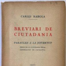 Libros antiguos: BREVIARI DE CIUTADANIA. PARAULES A LA JOVENTUT. - RAHOLA, CARLES.. Lote 240440165