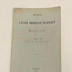 Libros antiguos: NOTICE SUR L'ÉCOLE IMPÉRIALE TECHNIQUE DE MOSCOU. - DELLA-VOS, V.. Lote 240851810