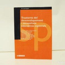 Libros antiguos: TRASTORNS DEL DESENVOLUPAMENT I NECESSITATS EDUCATIVES ESPECIALS (VARIOS AUTORES). Lote 242224705