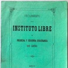 Libros antiguos: REGLAMENTO DEL INSTITUTO LIBRE DE PRIMERA Y SEGUNDA ENSEÑANZA DE REUS.. Lote 242267045