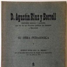 Libros antiguos: D. AGUSTÍN RIUS Y BORRELL. SU OBRA PEDAGÓGICA. SESIÓN DEDICADA AL MISMO POR LA SOCIEDAD.... Lote 248960970