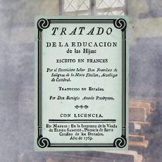 Libros antiguos: TRATADO DE LA EDUCACIÓN DE LAS HIJAS, DE FRANÇOIS DE SALIGNAC FÉNELON. MODALES, PEDAGOGÍA, ENSEÑANZA. Lote 251160640