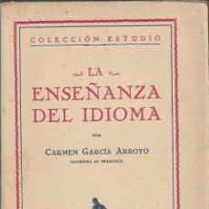Libros antiguos: LA ENSEÑANZA DEL IDIOMA, CARMEN GARCÍA ARROYO #DEDICADO POR LA AUTORA#. Lote 251163150