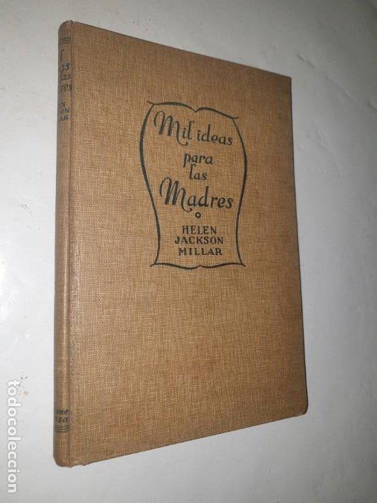 MIL IDEAS PARA LAS MADRES -1936 ED.HYMSA (Libros Antiguos, Raros y Curiosos - Ciencias, Manuales y Oficios - Pedagogía)