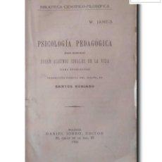 Libros antiguos: PSICOLOGÍA PEDAGÓGICA (PARA MAESTROS) SOBRE ALGUNOS IDEALES DE LA VIDA (PARA ESTUDIANTES). Lote 256111930