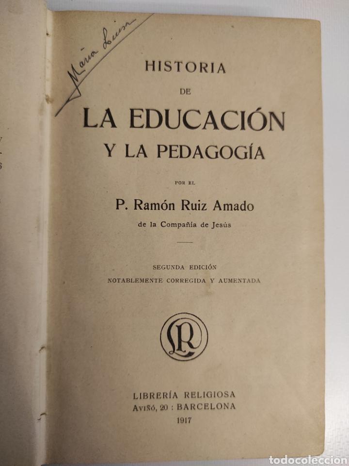 Libros antiguos: Historia de la educación y la pedagogía. Ramón Ruiz Amado. (1917) - Foto 5 - 257701780