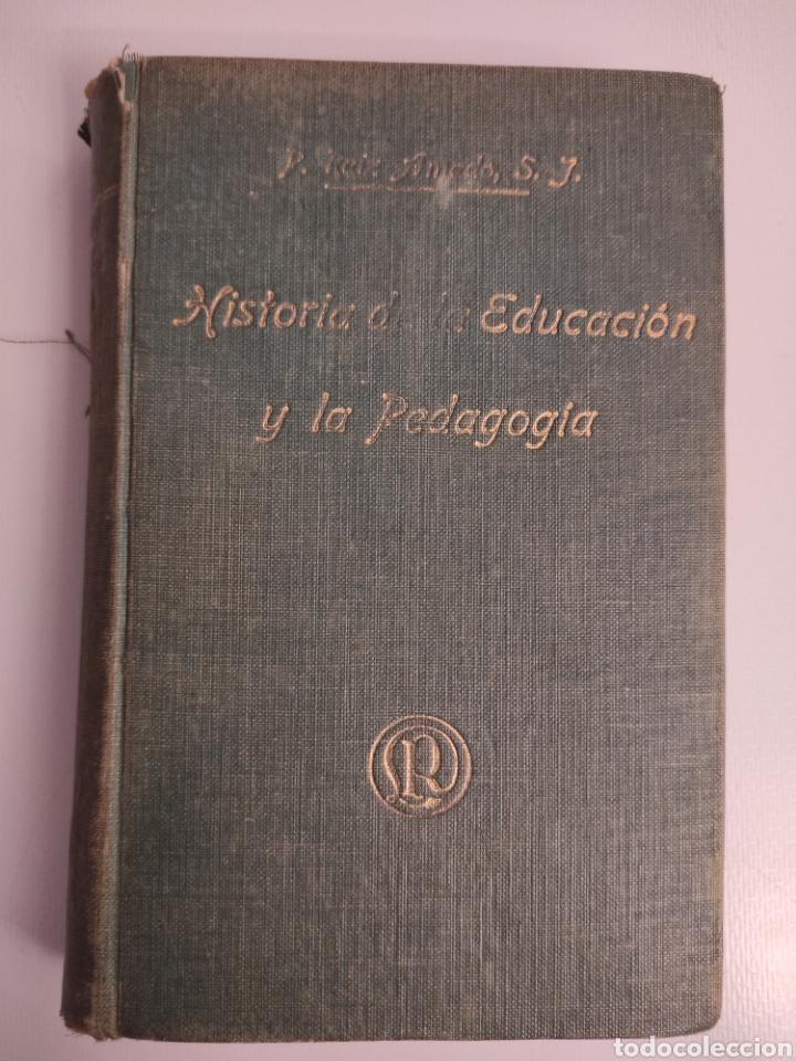 HISTORIA DE LA EDUCACIÓN Y LA PEDAGOGÍA. RAMÓN RUIZ AMADO. (1917) (Libros Antiguos, Raros y Curiosos - Ciencias, Manuales y Oficios - Pedagogía)