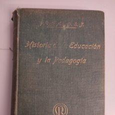 Libros antiguos: HISTORIA DE LA EDUCACIÓN Y LA PEDAGOGÍA. RAMÓN RUIZ AMADO. (1917). Lote 257701780