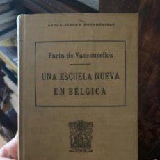 Libros antiguos: UNA ESCUELA NUEVA EN BÉLGICA, FARIA DE VASCONCELLOS (1920). Lote 260666925