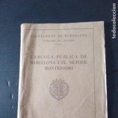Libros antiguos: L 'ESCOLA PÚBLICA DE BARCELONA I EL MÈTODE MONTESSORI.. Lote 260845785