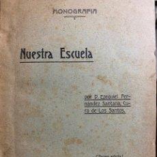 Libros antiguos: NUESTRA ESCUELA. EZEQUIEL FERNÁNDEZ SANTANA. (1919). EXTREMADURA. Lote 261295090