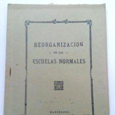 Libros antiguos: REORGANIZACIÓN DE LAS ESCUELAS NORMALES - IMPRENTA MINAYA BARCELONA 1914. Lote 261570800