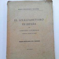 Libros antiguos: EL ANALFABETISMO EN ESPAÑA - LORENZO LUZURIAGA - 2ª EDICIÓN - MADRID 1926. Lote 261579930