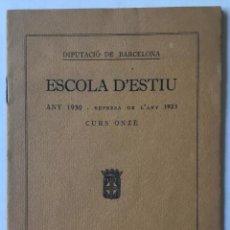 Libros antiguos: ESCOLA D'ESTIU. ANY 1930. REPRESA DE L'ANY 1923. CURS ONZE. - DIPUTACIÓ DE BARCELONA.. Lote 123182047