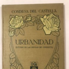 Libros antiguos: URBANIDAD.1916 ESTUDIO DE LAS REGLAS DE CONDUCTA. CONDESA DEL CASTELLA. Lote 268764459