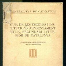 Libros antiguos: NUMULITE ** B5 GUIA DE LES ESCOLES I INSTITUCIONS D'ENSENYAMENT DE CATALUNYA 1934 GENERALITAT DE. Lote 268875149