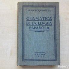 Libros antiguos: GRAMÁTICA DE LA LENGUA ESPAÑOLA ACADEMIA ESPAÑOLA 1931. Lote 269942778