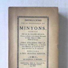 Libros antiguos: INSTRUCCIONS PER LA ENSENYANÇA DE MINYONS. - REXACH, BALDIRI.. Lote 270860393