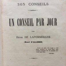 Libros antiguos: 365 CONSEILS: UN CONSEIL PAR JOUR. PIERRE-VICTOR-HENRI BERDALLE DE LAPOMMERAYE, 1869. Lote 276231038