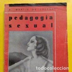 Libros antiguos: 1934 PRIMERA EDICION PEDAGOGIA SEXUAL A. MARTIN DE LUCENA. Lote 276246808