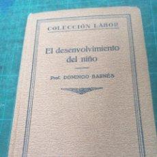 Libros antiguos: DOMINGO BARNES. EL DESENVOLVIMIENTO DEL NIÑO. COL. LABOR. N. 179. Lote 276292653