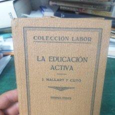Libros antiguos: J. MALLART Y CUTO. LA EDUCACIÓN ACTIVA. COL. LABOR. N. 37. Lote 276292993