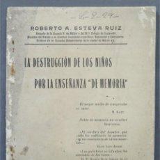 Libros antiguos: 1916.- DESTRUCCION DE LOS NIÑOS POR LA ENSEÑANZA DE MEMORIA. ESTEVA RUIZ. Lote 277034868
