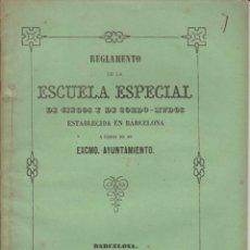 Libros antiguos: REGLAMENTO DE LA ESCUELA ESPECIAL DE CIEGOS Y DE SORDO-MUDOS DE BARCELONA 1861. Lote 278611068