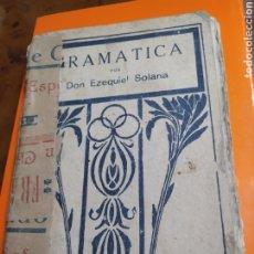 Libros antiguos: GRAMÁTICA POR DON EZEQUIEL SOLANA MADRID1923. Lote 278613143
