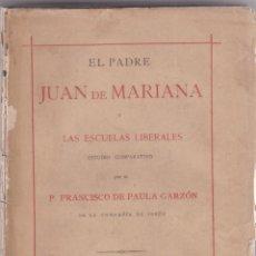 Libros antiguos: FRANCISCO DE PAULA GARZÓN: EL PADRE JUAN DE MARIANA Y LAS ESCUELAS LIBERALES. Lote 279377498