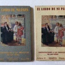 Libros antiguos: EL LIBRO DE MI PAPÁ. CONTESTACIONES A LAS PREGUNTAS DE LOS NIÑOS: EL CÓMO, EL CUÁNDO Y EL POR QUÉ DE. Lote 123143059
