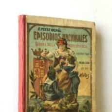 Libros antiguos: EPISODIOS NACIONALES. GUERRA DE LA INDEPENDENCIA, EXTRACTADA PARA USO DE LOS NIÑOS. - PÉREZ GALDÓS,. Lote 123229203