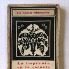 Libros antiguos: LA IMPRENTA EN LA ESCUELA. LA TÉCNICA FREINET. - ALMENDROS, HERMINIO. DEDICADO.. Lote 284697298