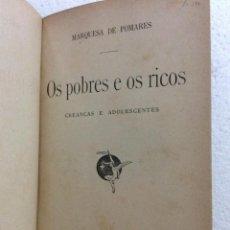 Libros antiguos: MARQUESA DE POMARES. OS POBRES E OS RICOS: CREANÇAS E ADOLESCENTES, 1906, 1.ª EDICIÓN. EN PORTUGUÉS. Lote 285503973