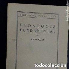 Libros antiguos: 1933 PEDAGOGIA FUNDAMENTAL POR JONAS COHN PUBLICACIONES DE LA REVISTA DE PEDAGOGIA. Lote 287550073