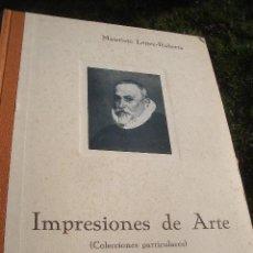 Libros antiguos: MAURICIO LÓPEZ-ROBERTS: IMPRESIONES DE ARTE ( COLECCIONES PARTICULARES ) ED.CIAP 1931. Lote 23159181