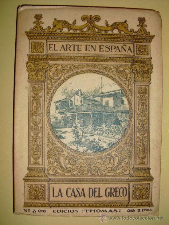 1901-30 LA CASA DEL GRECO EL ARTE EN ESPAÑA (Libros Antiguos, Raros y Curiosos - Bellas artes, ocio y coleccion - Pintura)