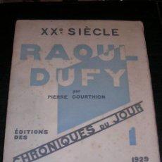 Libros antiguos: RAOUL DUFY PAR PIERRE COURTHION, XXE SIECLE, CHRONIQUES DU JOUR, 1929 PARIS, EDITIONS DES. Lote 20088426