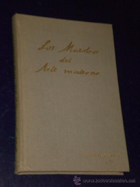 LOS MAESTROS DEL ARTE MODERNO. DE INGRES A TOULOUSE-LAUTREC. (Libros Antiguos, Raros y Curiosos - Bellas artes, ocio y coleccion - Pintura)