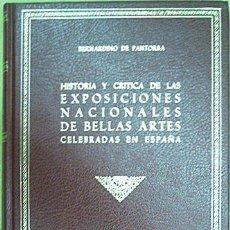 Libros antiguos: EXPOSICIONES NACIONALES DE BELLAS ARTES EN ESPAÑA. BERNARDINO DE PANTORBA. EDICIÓN NUMERADA 681. Lote 25121372