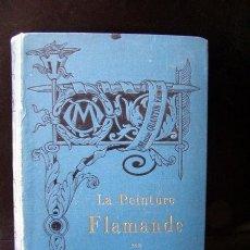 Libros antiguos: WAUTERS, A.J.. LA PEINTURE FLAMANDE. ILUSTRADO. ED QUANTIN, PARIS. 1883.. Lote 222429983