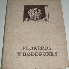 Libros antiguos: ANTIGUO CATALOGO ILUSTRADO DE LA EXPOSICION FLOREROS Y BODEGONES EN LA PINTURA ESPAÑOLA. - POR CAVES. Lote 26281341