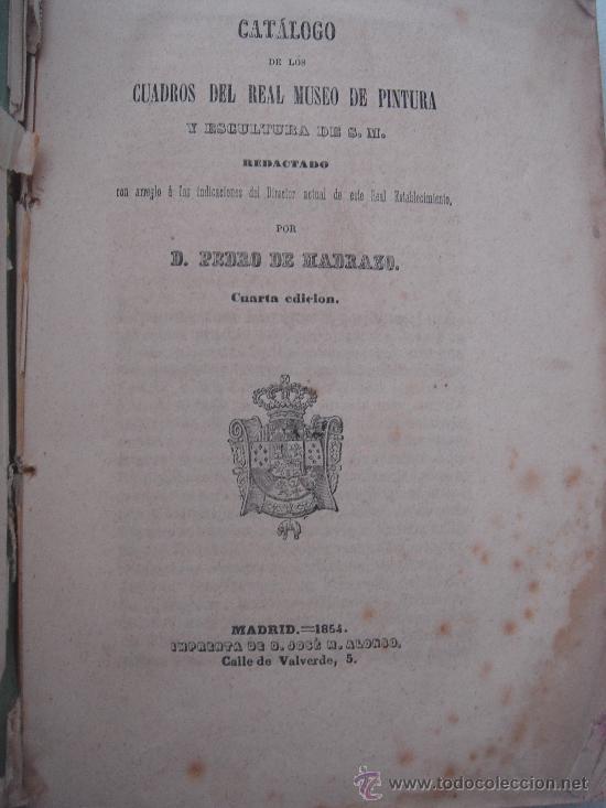 PEDRO DE MADRAZO.- CATÁLOGO DE LOS CUADROS DEL REAL MUSEO DE PINTURA...MADRID-1854 (Libros Antiguos, Raros y Curiosos - Bellas artes, ocio y coleccion - Pintura)