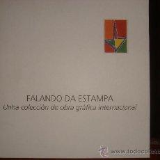Libros antiguos: FALANDO DA ESTAMPA UNHACOLECCIONDE OBRA GRAFICA INTERNACIONAL FUNDACION CAIXA GALICIA. Lote 27740162