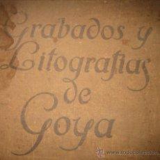 Libros antiguos: GRABADOS Y LITOGRAFÍAS DE GOYA (1928). Lote 27844943