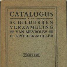 Libros antiguos: CATÁLOGO DE LA COLECCIÓN DE PINTURAS KRÖLLER-MÜLLER . Lote 27871205
