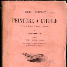 Libros antiguos: CURSO COMPLETO DE PINTURA AL OLEO POR ERNEST HAREUX. 2 TOMOS - EDITOR H. LAURENS, PARIS. Lote 28422820